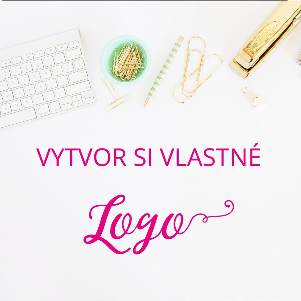 potrebuješ vlastné logo?